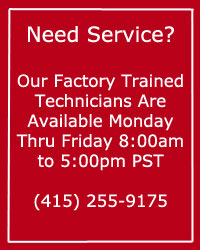 Need Service?    Our Factory Trained  Technicians are  available Monday  thru Friday  8am to 5pm PST  +1 (415) 255 9175
